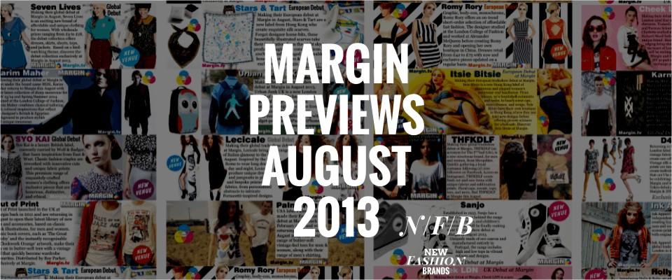 Margin London Previews August 2013