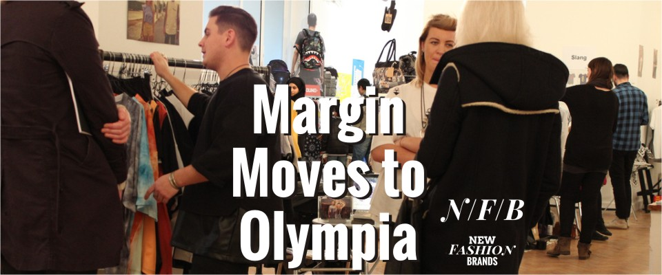 Margin London Fashion Tradeshow Exhibition Trade show Moves to Kensington Olympia
