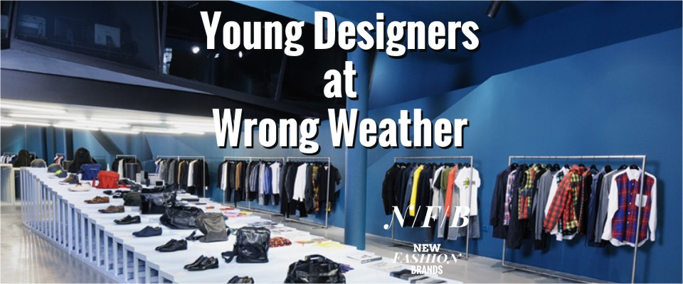 Young Designers At Wrong Weather