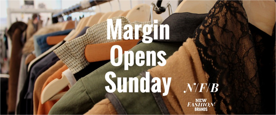 Margin Opens Sunday to Showcase New Fashion Brands - NewFashionBrands.com