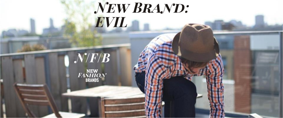 New Brand: EVIL at Margin London - NewFashionBrands.com New Fashion Brands